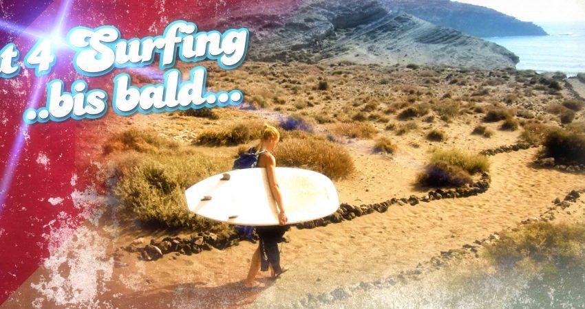 Wir sehen uns in den Wellen – oder – Out For Surfing