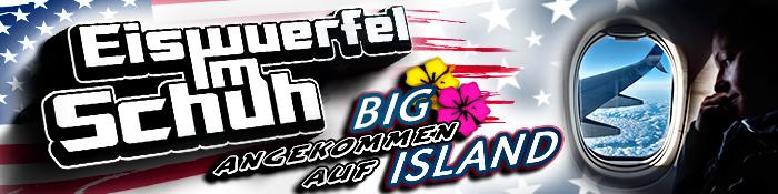 EISWUERFELIMSCHUH - Hawaii Big Island Angekommen Banner Header 02