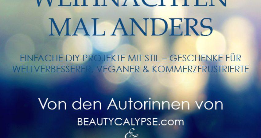 Schöner, kreativer & bewusster schenken: das 'Kleine Weihnachtsbuch' von Beautycalypse & Eiswuerfel Im Schuh
