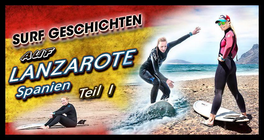 Surfgeschichten: Lanzarote I –  Wind im Haar, Sand zwischen den Zehen, Board unter dem Arm,…