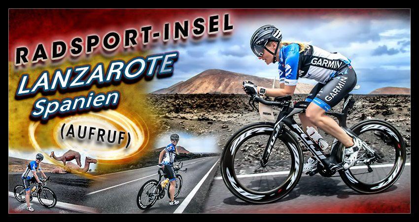 Lanzarote: Radsport-Insel (Aufruf!)