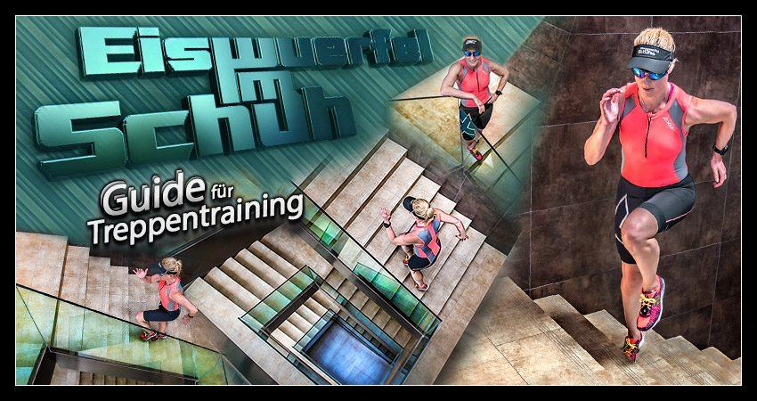 Treppentraining – Kraftausdauer, Lauftechnik und Schnelligkeit trainieren