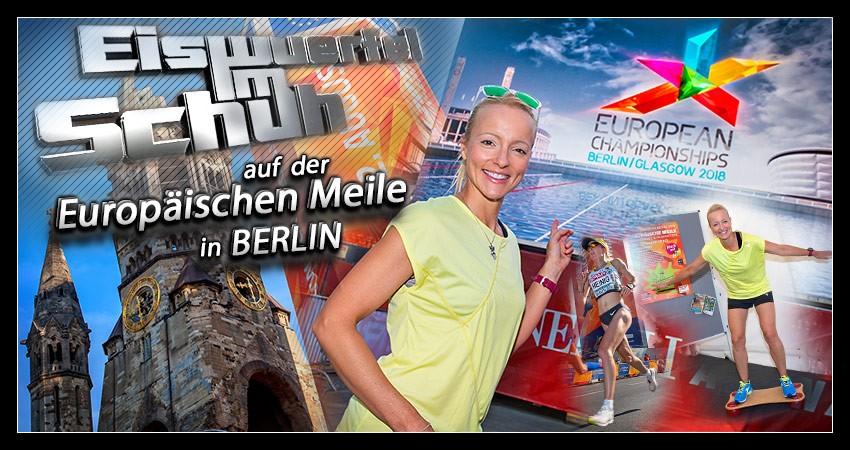 Leichtathletik-EM Marathonfieber & die Europäische Meile