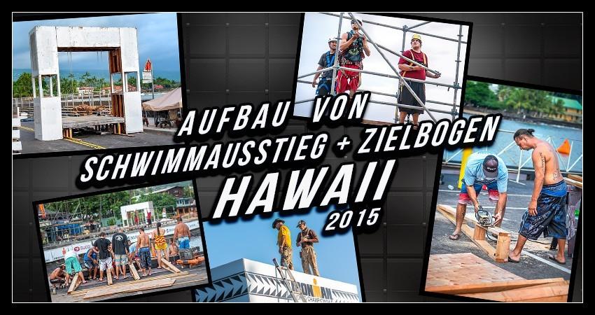 Ironman Hawaii Schwimmausstieg und Zielbogen Bauarbeiten Collage